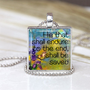 He that shall endure to the end, shall be saved - Bible Quote on ...