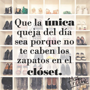 Frase Closet / Zapatos / Moda / Quotes