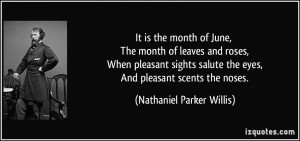 It is the month of June, The month of leaves and roses, When pleasant ...