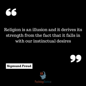 social psychology quotes Religion is an illusion and it derives its ...