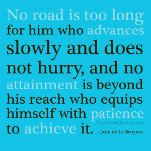motivational quotes, no road is too long quotes