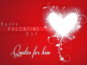 Valentines Day Quotes. Funny Valentine's Sweetest Day Cards For Him ...
