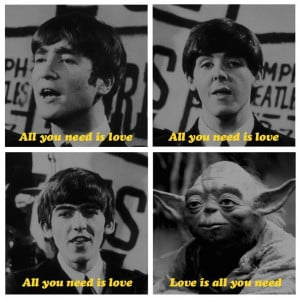 Funny Beatles Yoda Love Song Meme Caption Joke Picture | All you need ...