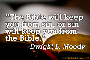 DLMoody The Bible will keep you from sin or sin will keep you from the ...