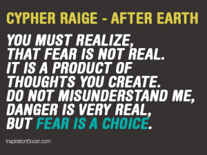 Fear Quotes – Cypher Raige (After Earth)