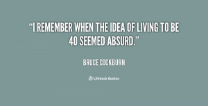 quote-Bruce-Cockburn-i-remember-when-the-idea-of-living-123335.png