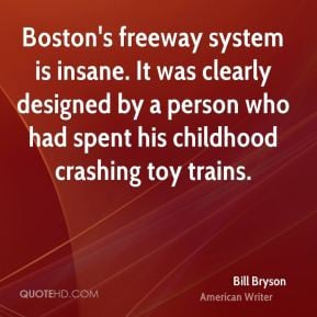 bill-bryson-bill-bryson-bostons-freeway-system-is-insane-it-was.jpg