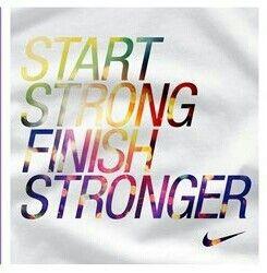 Start strong finish stronger