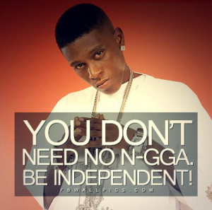 Lil Boosie Be Independent Quote Wall Picture