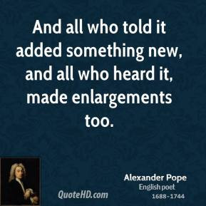 alexander-pope-poet-and-all-who-told-it-added-something-new-and-all ...