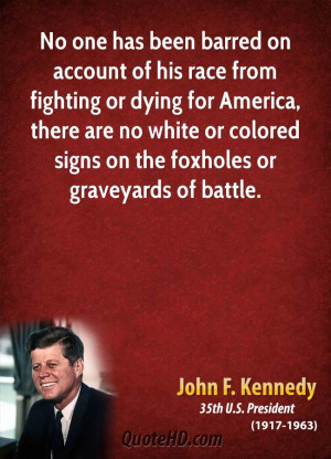 No one has been barred on account of his race from fighting or dying ...