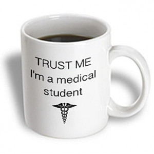 ... EvaDane - Funny Quotes - Trust me I'm a medical student - 15 oz mug