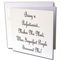 Sandy Martens Funny Quotes - Being a Perfectionist - Greeting Cards-6 ...
