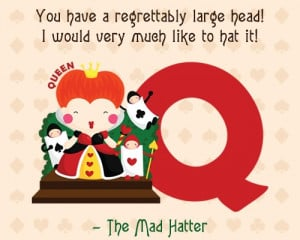 Queen of heart Mad Hatter quote