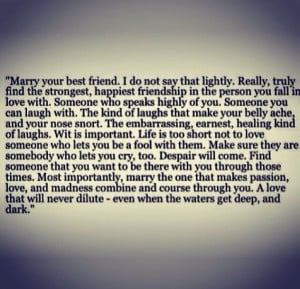 Quotes For Your Best Friend Pinterest ~ Marry your best friend ...