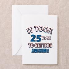 Awesome 25 year old birthday design Greeting Card for