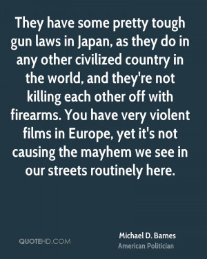 They have some pretty tough gun laws in Japan, as they do in any other ...