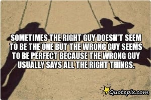 Sometimes The Right Guy Doesn't Seem To Be The One..