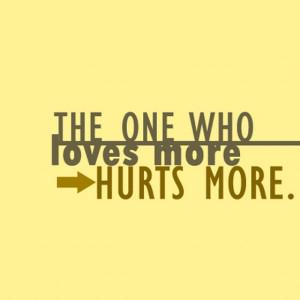the-one-who-lovers-more-hurts-more-sayings-quotes.jpg