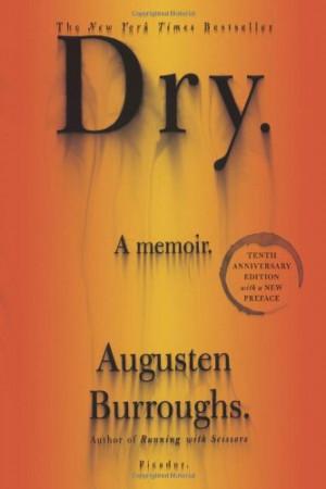 Dry 10th Anniversary Edition: A Memoir