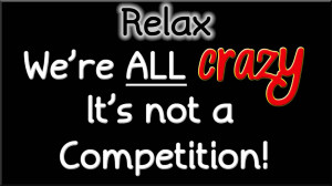... Facebook Quotes images - We are all crazy it's not a competition