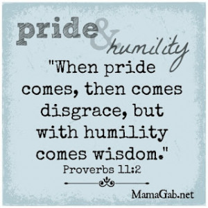know Christ, I can lay down my desires and defeat the sin of pride ...