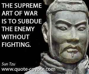 quotes - The supreme art of war is to subdue the enemy without ...