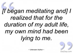 began meditating and] i realized that unknown author