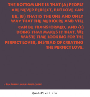 tom robbins more more love quotes success quotes motivational quotes ...