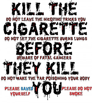 Kill the do not leave the nicotine tricks you cigarette