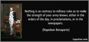 is so contrary to military rules as to make the strength of your army ...