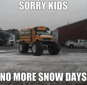 Sorry kids but no more snow days