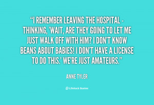 quote-Anne-Tyler-i-remember-leaving-the-hospital-thinking-33927.png
