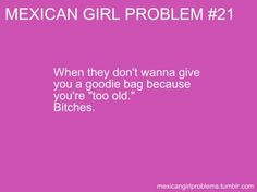 Mexican Girl Problems Happens all the time at birthday parties with ...