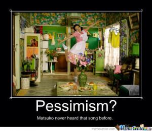 Realism Pessimism Optimism Meme