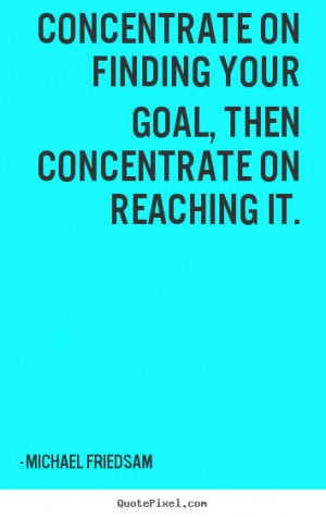 Inspirational Quotes About Reaching Goals
