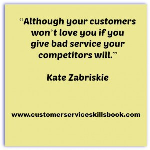 quote by Kate Zabriskie sums up the importance of providing quality ...