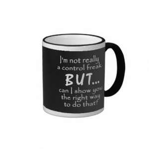 FUNNY INSULTS CONTROL FREAK QUOTES COMMENTS BLACK RINGER COFFEE MUG