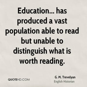 Education... has produced a vast population able to read but unable to ...