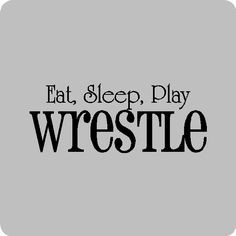 Eat Sleep Wrestle Wall Quotes Words Sayings Removable Wall Lettering ...