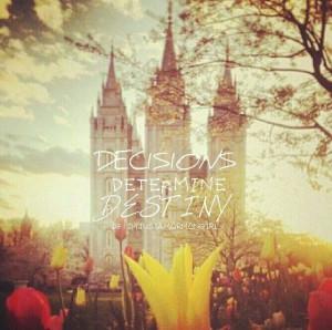 Decisions determine destiny