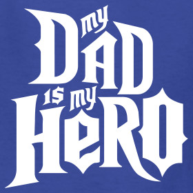 Design ~ My Dad is my Hero