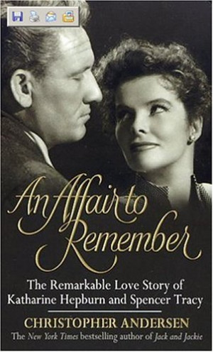 An Affair to Remember: The Remarkable Love Story of Katharine Hepburn ...