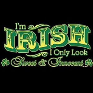 Irish. I Only Look Sweet & Innocent – T-Shirt