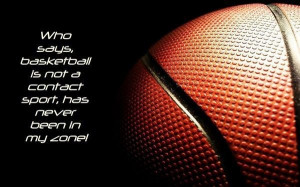 Basketball, quotes, sayings, contact sport