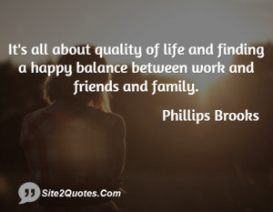 It's all about quality of life and finding a happy balance between ...