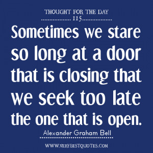 ... at a door that is closing that we seek too late the one that is open
