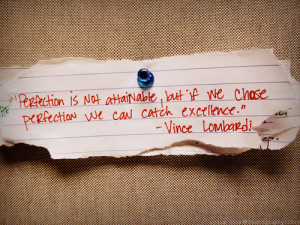 Vincent Lombardi - perfection quote