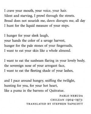 Pablo Neruda No one understood the obsessive place between love, lust ...