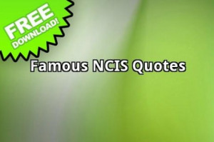 View bigger - Famous Ncis Quotes for Android screenshot